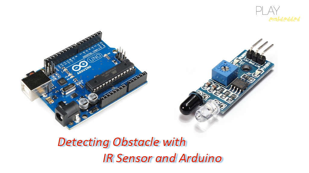 Detecting obstacle with ir sensor and arduino play embedded